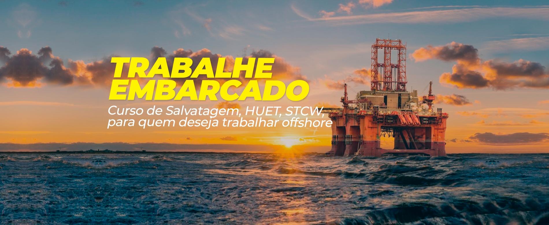 Trabalhe Embarcado em Plataformas de Petróleo - Curso de Salvatagem Offshore