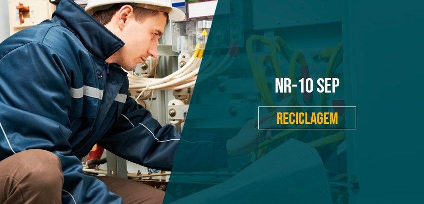 NR 10 - SEGURANÇA NO SISTEMA ELÉTRICO DE POTÊNCIA (SEP) - RECICLAGEM