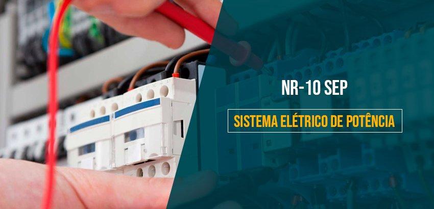 NR 10 - SEGURANÇA NO SISTEMA ELÉTRICO DE POTÊNCIA (SEP)